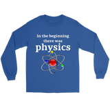 GearLogic - Science Jewelry & Science Shirts | In the Beginning, There was Physics Long Tee