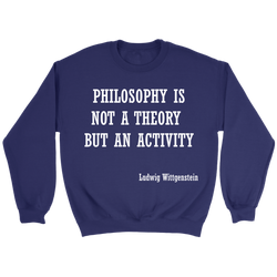 GearLogic - Science Jewelry & Science Shirts | Philosophy is not a Theory Wittgenstein Sweatshirt