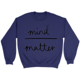 GearLogic - Science Jewelry & Science Shirts | Mind over Matter Sweatshirt