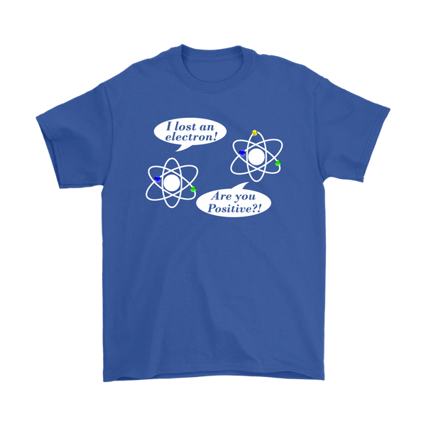 GearLogic - Science Jewelry & Science Shirts | I lost an Electron T-Shirt