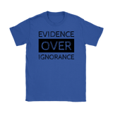 GearLogic - Science Jewelry & Science Shirts | Evidence Over Ignorance Shirt