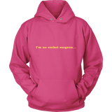 GearLogic - Science Jewelry & Science Shirts | I'm No Rocket Surgeon Hoodie