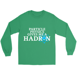 GearLogic - Science Jewelry & Science Shirts | Physics Gives me a Hadron Long Tee