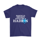 GearLogic - Science Jewelry & Science Shirts | Physics gives me a Hadron T-Shirt