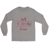 GearLogic - Science Jewelry & Science Shirts | Talk Nerdy To Me Long Tee