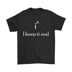GearLogic - Science Jewelry & Science Shirts | I keep it real T-Shirt