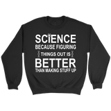 GearLogic - Science Jewelry & Science Shirts | Science is Better than Making Stuff Up Shirt