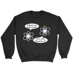 GearLogic - Science Jewelry & Science Shirts | I lost an Electron Sweatshirt