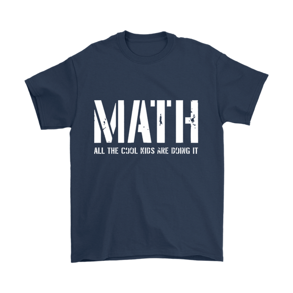 GearLogic - Science Jewelry & Science Shirts | Math - All the Cool Kids are Doing It T-Shirt