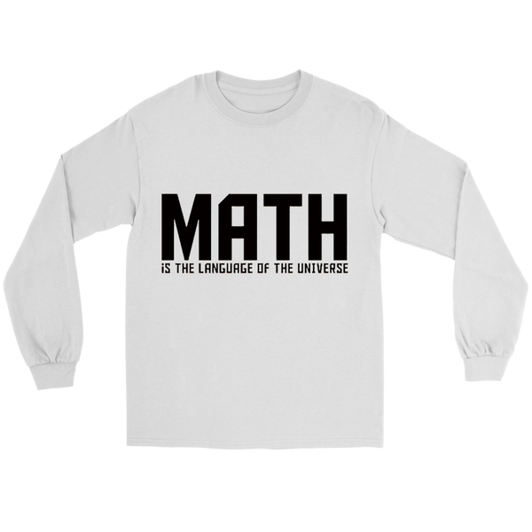 GearLogic - Science Jewelry & Science Shirts | Math is the Language of the Universe Long Tee