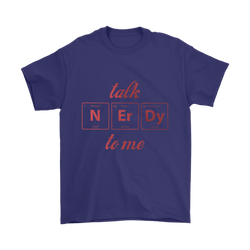 GearLogic - Science Jewelry & Science Shirts | Talk Nerdy To Me T-Shirt