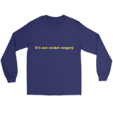 GearLogic - Science Jewelry & Science Shirts | It's Not Rocket Surgery Long Tee