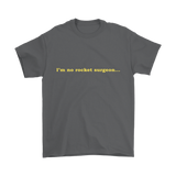 GearLogic - Science Jewelry & Science Shirts | I'm No Rocket Surgeon T-Shirt