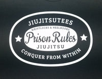 Prison Rules - wrist locks and heel hooks - JiuJitsutees