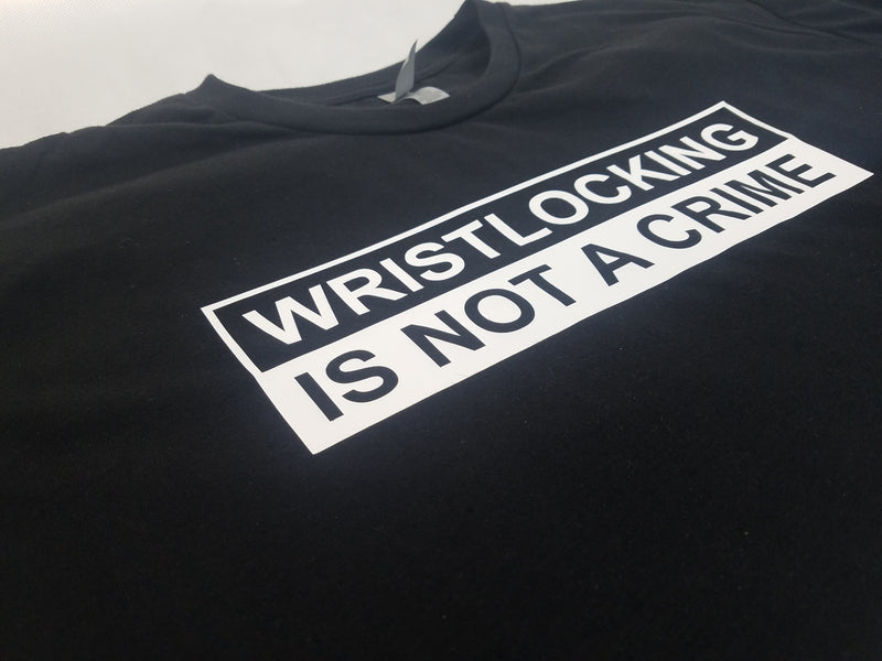 Men's wristlocking is not a crime shirt.