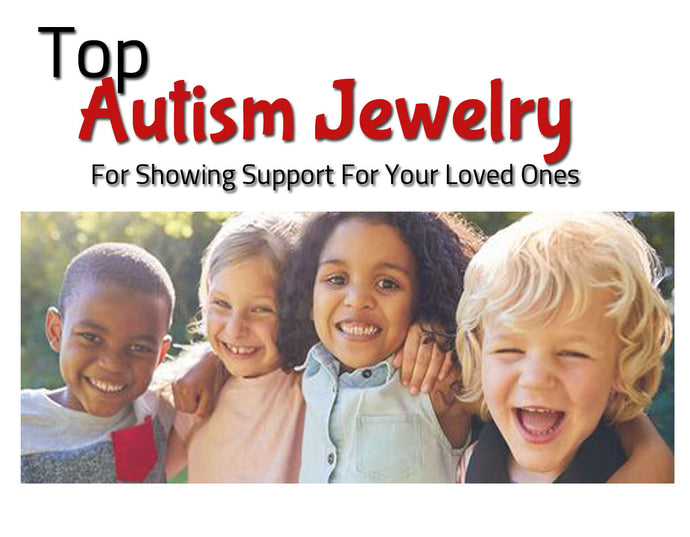 Top 5 Autism Jewelry For Showing Support To Your Loved Ones