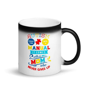 """Autism  Doesn't Come With A Manual""  Magic Mug The Awareness Expo Autism"