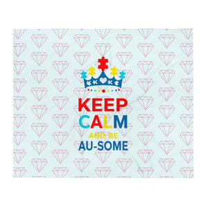 """Keep Calm and be Au-Some"" Diamond Autism Awareness Blanket The Awareness Expo Autism"