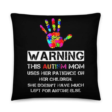 Warning: Autism Mom Pillow The Awareness Expo Autism