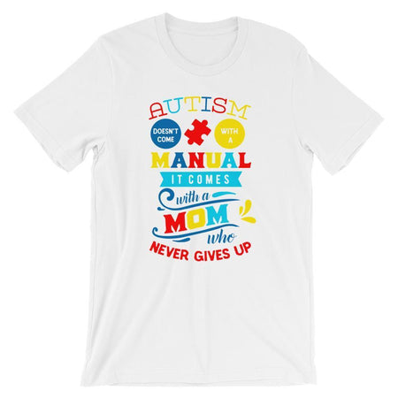 Autism Doesn't Come With A Manual T-Shirt The Awareness Expo Autism