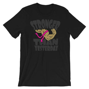 """Stronger Than Yesterday"" Breast Cancer Awareness T-Shirt The Awareness Expo Breast Cancer"