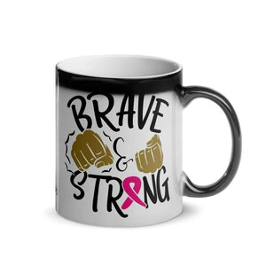"""Brave and Strong"" Glossy Magic Mug The Awareness Expo Breast Cancer"