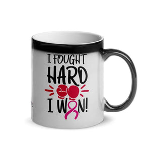 """I Fought Hard"" Glossy Magic Mug The Awareness Expo Breast Cancer"