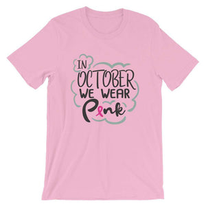 """In October We Wear Pink"" Breast Cancer Awareness T-Shirt The Awareness Expo Breast Cancer"