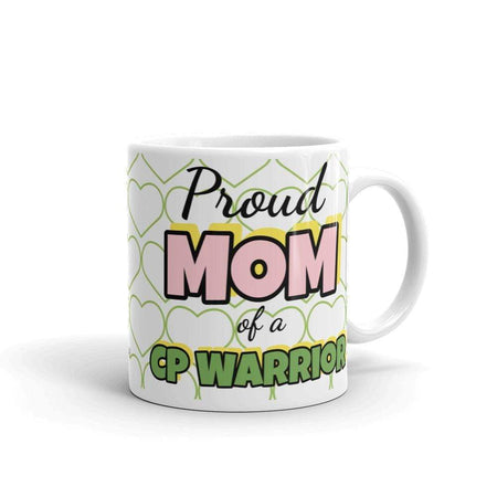 """Proud Mom of a CP Warrior"" Coffee Mug The Awareness Expo Cerebral Palsy"