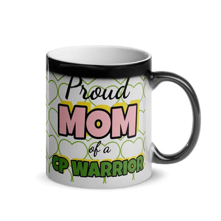 """Proud Mom of a CP Warrior"" Glossy Magic Mug The Awareness Expo Cerebral Palsy"