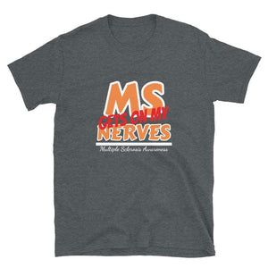 M.S. Gets On My Nerves T-Shirt The Awareness Expo