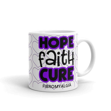 """Hope Faith Cure"" Fibromyalgia Awareness Mug The Awareness Expo Fibromyalgia"