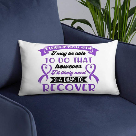 """I May Be Able To Do That"" Fibromyalgia Pillow The Awareness Expo Fibromyalgia"