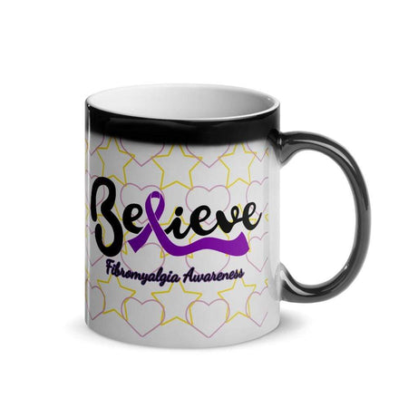 """Believe"" Glossy Magic Mug The Awareness Expo Fibromyalgia"