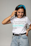 Our Earth is Worth Fighting For Women's Tee