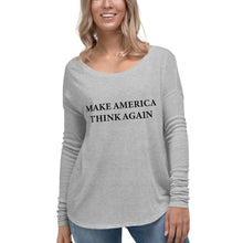 Make America Think Again Women's Relaxed Long Sleeve Tee