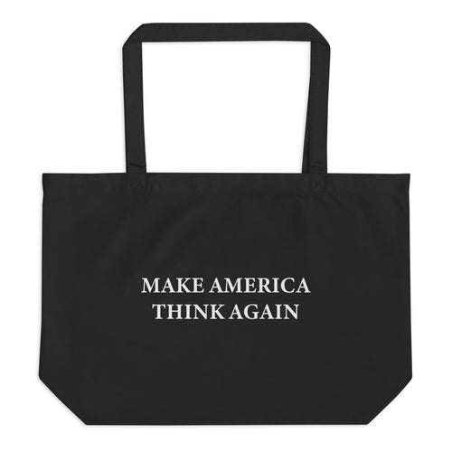 Make America Think Again Large Eco Tote Bag