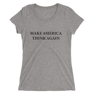 Make America Think Again Women's Tee