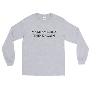 Make America Think Again Men's Long Sleeve Shirt