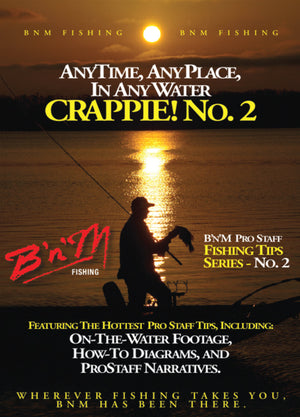 AnyTime, AnyPlace, In Any Water Crappie! - Number Two!