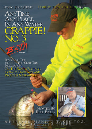 AnyTime, AnyPlace, In Any Water Crappie! - Number Three! DIGITAL ONLY