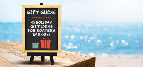 2020 Holiday Gift Guide - 15 Best Boating Gift Ideas