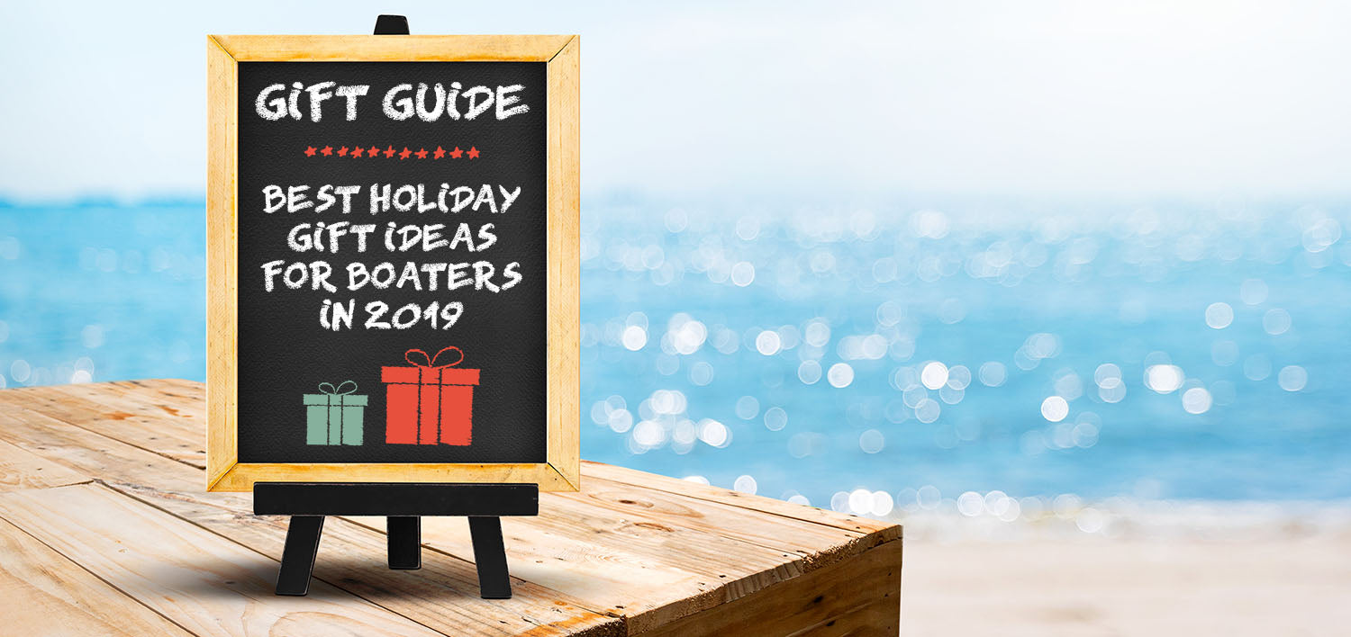 Holiday Boating Gift Guide For 2019