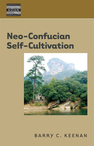 Neo-Confucian Self Cultivation By Barry Keenan - The Ru Store