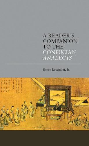 A Reader's Companion to the Confucian Analects By Henry Rosemont