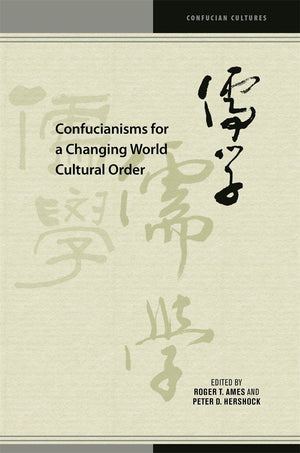 Confucianisms for a Changing World Cultural Order- Various Authors - The Ru Store