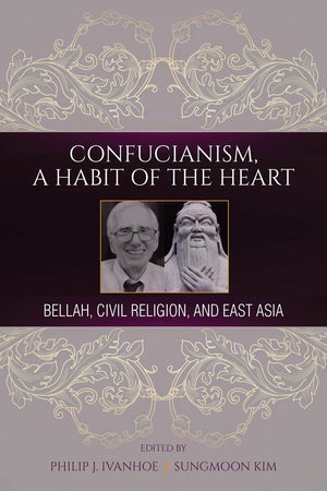 Confucianism, A Habit of the Heart: Bellah, Civil Religion, and East Asia - The Ru Store