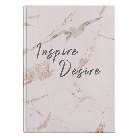 Inspire Desire Hardcover Journal