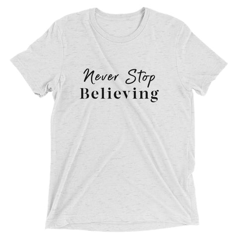 Never Stop Believing Women's T-Shirt