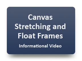 Canvas Stretching and Float Frames